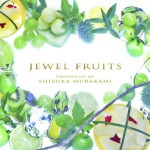 JEWEL FRUITS【ご挨拶】